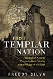 img - for First Templar Nation: How Eleven Knights Created a New Country and a Refuge for the Grail book / textbook / text book