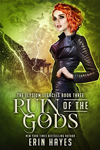 Ruin of the Gods (The Elysium Legacies Book 3) by [Hayes, Erin]