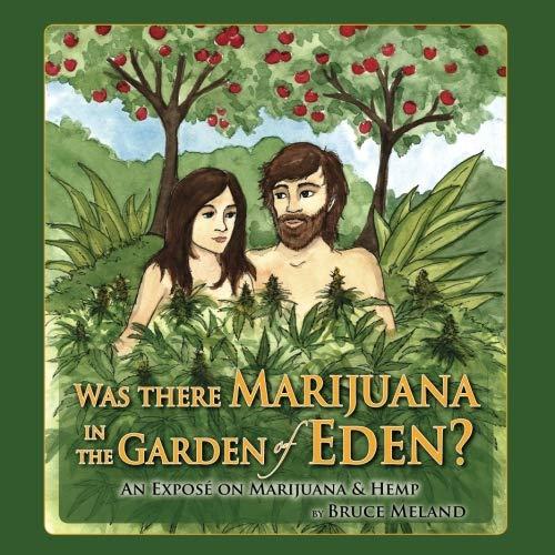 Was There Marijuana in the Garden of Eden?