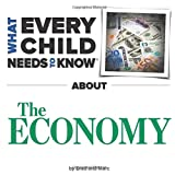 What Every Child Needs To Know About The Economy