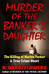 Murder of the Banker's Daughter: The Killing of Marion Parker (A True Crime Short)