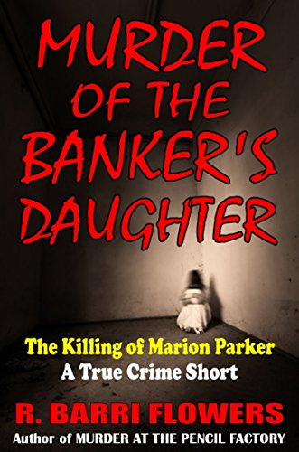 Amazon murder of the bankers daughter the killing of marion murder of the bankers daughter the killing of marion parker a true crime short fandeluxe Gallery