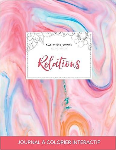 Lire Journal de Coloration Adulte: Relations (Illustrations Florales, Chewing-Gum) epub, pdf