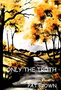 Only The Truth by Pat  Brown ebook deal