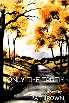 Only the Truth by [Brown, Pat ]