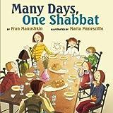 Many Days, One Shabbat