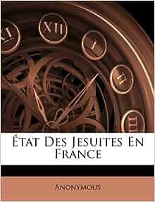 tat des jesuites en france french edition anonymous 9781175936196 books. Black Bedroom Furniture Sets. Home Design Ideas