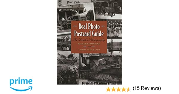 Real Photo Postcard Guide The PeopleS Photography Robert Bogdan