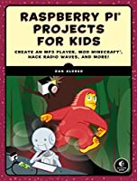 Raspberry Pi Projects for Kids Front Cover