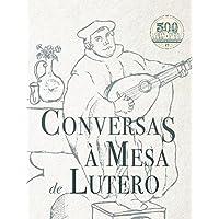 Conversas À Mesa De Lutero
