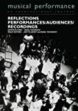 img - for Reflections: Performers/Audiences/Recordings (Musical Performance) book / textbook / text book