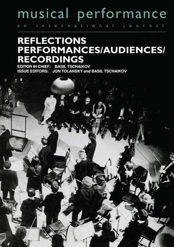 Reflections: Performers/Audiences/Recordings (Musical Performance) por Jon Tolansky,Basil Tschaikov
