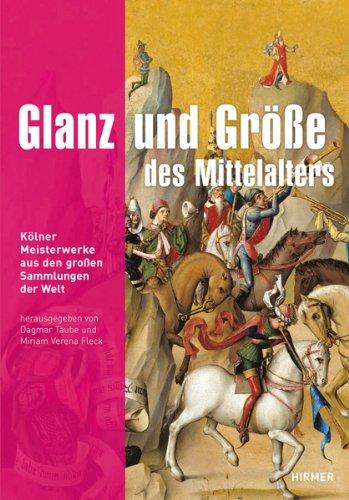 Glanz-und-Grosse-des-Mittelalters-Kolner-Meisterwerke-aus-den-grossen-Sammlungen-der-Welt-German-Edition