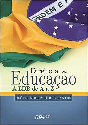 Direito Educao A LDB De Z Clvis Roberto Dos Santos 9788589311557 Amazon Books