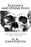 Eugenics and Other Evils: On Socialism, Science and the Creation of a Master Race