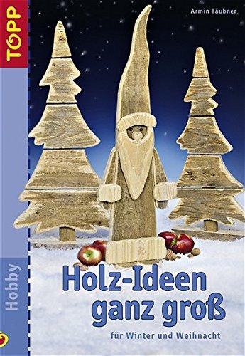 Holz-Ideen ganz gross: Für Winter und Weihnacht