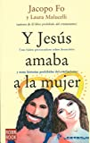 Y Jesus Amaba a la Mujer, Jacopo Fo and Laura Malucelli, 9707322047
