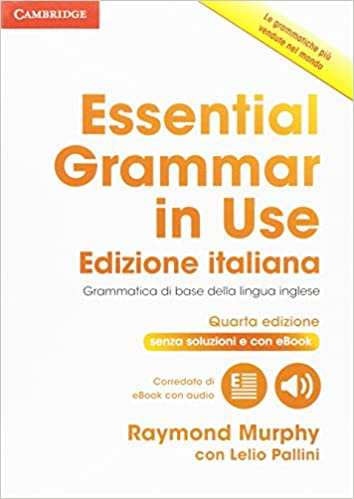 Essential grammar in use. Without answers. Per le Scuole superiori ...