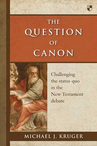 The Question of Canon: Challenging the Status Quo in the New Testament Debate pdf epub