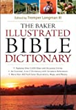 The Baker Illustrated Bible Dictionary, Tremper Longman, 080101297X
