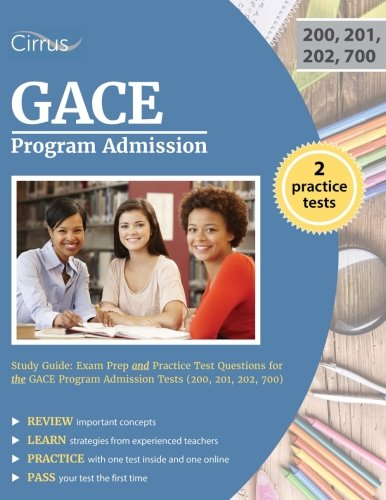 GACE Program Admission Study Guide: Exam Prep and Practice Test Questions for the GACE Program Admission Tests (200, 201, 202, 700)