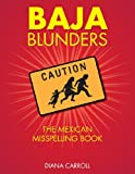Baja Blunders: The Mexican Misspelling Book