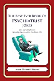 The Best Ever Book of Psychiatrist Jokes, Mark Young, 1478215399