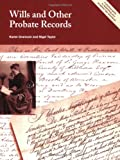 Wills and Other Probate Records, Nigel Taylor and Karen Grannum, 190336549X