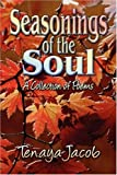 Seasonings of the Soul, Tenaya Jacob, 1604743395