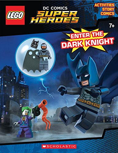 Enter the Dark Knight (LEGO DC Comics Super Heroes: Activity Book with Minifigure) (LEGO DC Super (Batman Dark Knight Comic Book)