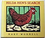 img - for Hilda Hen's Search by MARY WORMELL (ILLUSTRATOR) (1994-08-01) book / textbook / text book