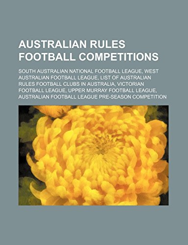 - Australian rules football competitions: South Australian National Football League, West Australian Football League by Books Group (Editor) (30-Nov-2010) Paperback