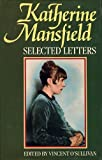 Katherine Mansfield : Selected Letters, Mansfield, Katherine, 0198185928