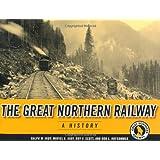 Great Northern Railway: A History (Fesler-Lampert Minnesota Heritage)