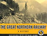 img - for Great Northern Railway: A History (Fesler-Lampert Minnesota Heritage) book / textbook / text book