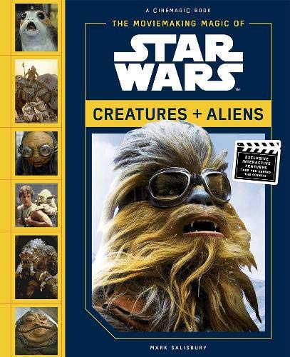 Moviemaking Magic of Star Wars: Creatures & Aliens