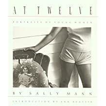 Sally Mann: At Twelve: Portraits of Young Women
