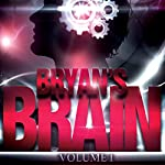 Bryan's Brain, Volume 1 | Bryan Healey