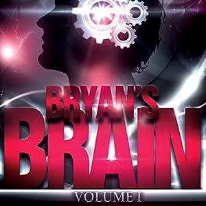 Bryan's Brain, Volume 1 Audiobook