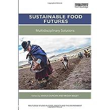 Sustainable Food Futures: Multidisciplinary Solutions