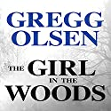 The Girl in the Woods: Waterman and Stark, Book 1 Audiobook by Gregg Olsen Narrated by Corey M. Snow