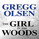 The Girl in the Woods: Waterman and Stark, Book 1 | Gregg Olsen
