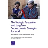 The Strategic Perspective and Long-Term Socioeconomic Strategies for Israel: Key Methods with an Application to Aging
