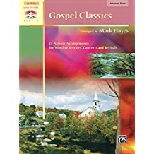 Gospel Classics: Sacred Performer Piano Collection - 12 Artistic Arrangements for Worship Services, Concerts and Recitals (Sacred Performer Collections)