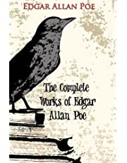 """The Complete Works of Edgar Allan Poe: Master of Mystery and Macabre """"Illustrated Edition"""""""