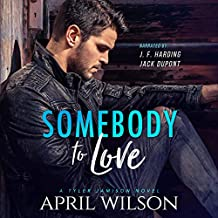 Somebody to Love: A Tyler Jamison Novel, Book 1