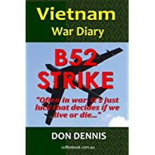 B52 Strike. Vietnam War Diary 1968 (Vietnam War Diaries Book 2)