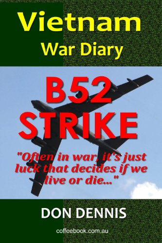 B52 Strike. Vietnam War Diary 1968 (Vietnam War Diaries)