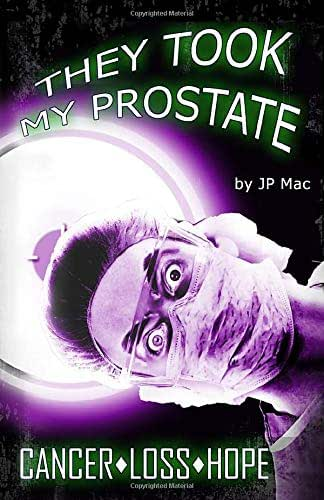 They Took My Prostate: Cancer Loss Hope