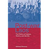 Post-war Laos: The Politics of Culture, History, and Identity
